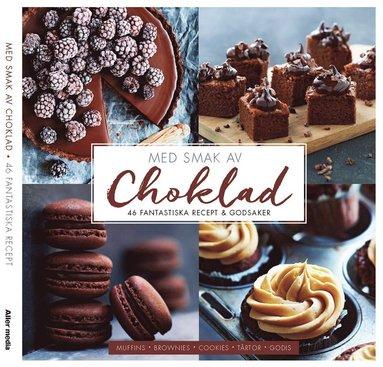 bokomslag Med smak av choklad : 46 fantastiska recept