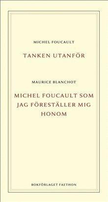 bokomslag Tanken utanför ; Michel Foucault som jag föreställer mig honom