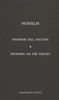 bokomslag Hymner till natten / Hymnen an die nacht