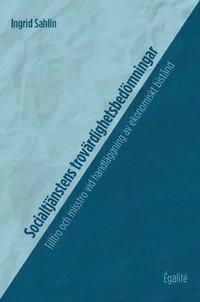 bokomslag Socialtjänstens trovärdighetsbedömningar : tilltro och misstro vid handläggning av ekonomiskt bistånd