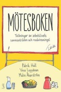 bokomslag Mötesboken : tolkningar av arbetslivets sammanträden och rosévinsmingel