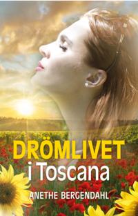 bokomslag Drömlivet i Toscana