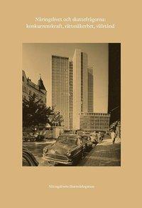 bokomslag Näringslivet och skattefrågorna: konkurrenskraft, rättssäkerhet, välstånd
