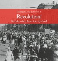 bokomslag Revolution! : svenska erfarenheter från Ryssland