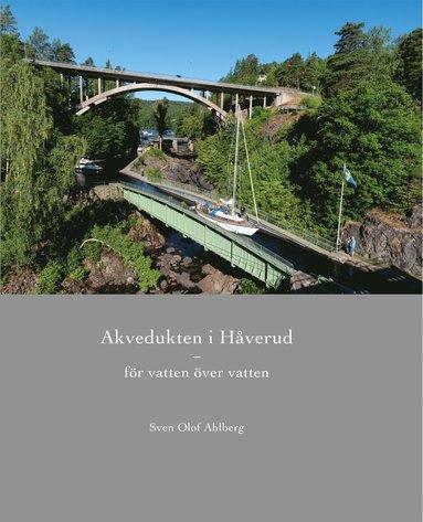 bokomslag Akvedukten i Håverud : för vatten över vatten
