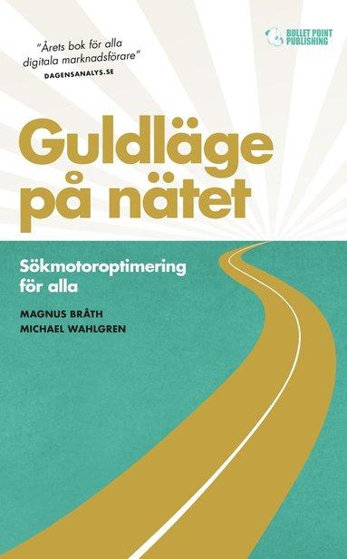 bokomslag Guldläge på nätet: Sökmotoroptimering för alla