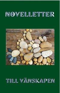 bokomslag Novelletter till vänskapen : berättelser om relationer och gemenskap som tema