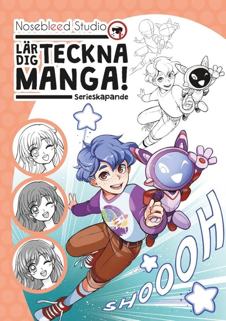 Nosebleed Studio lär dig teckna manga: serieskapande 1