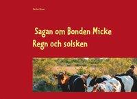 bokomslag Sagan om Bonden Micke. Regn och solsken