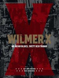 bokomslag Wilmer X 40 år av Blues, svett och tårar : Box med DVD och fotoprint