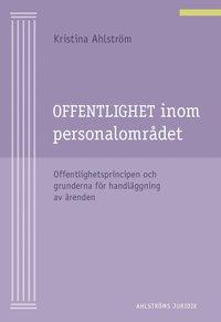 bokomslag Offentlighet inom personalområdet : offentlighetsprincipen och grunderna för handläggning av ärenden