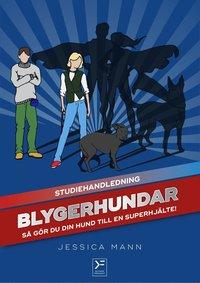 bokomslag Blygerhundar : så gör du din hund till en superhjälte - studiehandledning