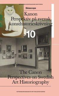 bokomslag Kanon : perspektiv på svensk konsthistorieskrivning / The Canon : perspectives on Swedish art historiography