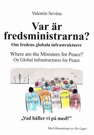 bokomslag Var är fredsministrarna?