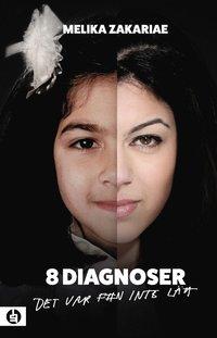 bokomslag 8 diagnoser : Det var f#n inte lätt