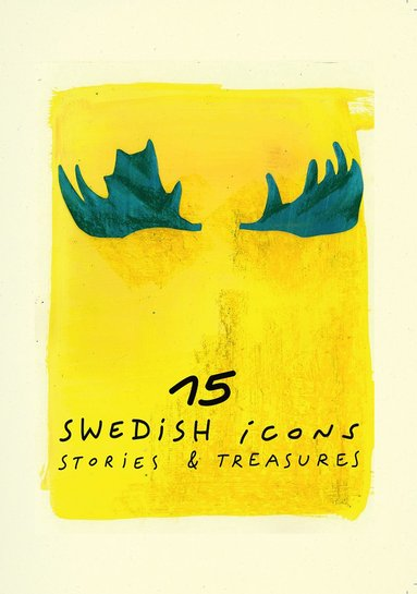 bokomslag 15 Swedish Icons : stories & treasures