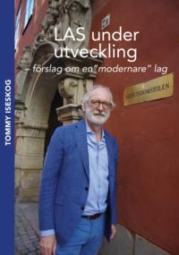 """bokomslag LAS under utveckling : förslag om en """"modernare"""" lag"""