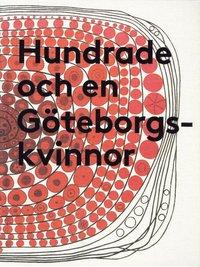 bokomslag Hundrade och en Göteborgskvinnor