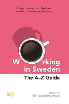 bokomslag Working in Sweden : The A-Z Guide