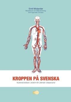 bokomslag Kroppen på svenska : illustrerad lärobok i anatomi för utländsk vårdpersonal