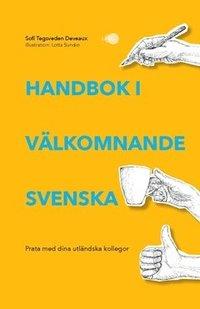 bokomslag Handbok i välkomnande svenska : prata med dina utländska kollegor