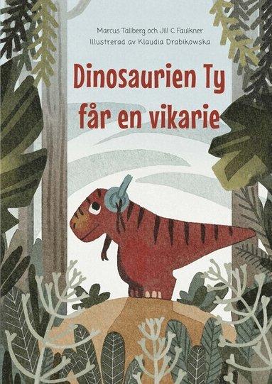 bokomslag Dinosaurien Ty får en vikarie