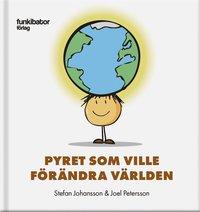 bokomslag Pyret som ville förändra världen