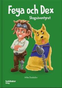 bokomslag Feya och Dex : skogsäventyret
