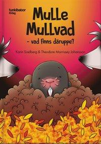 bokomslag Mulle Mullvad - vad finns däruppe?