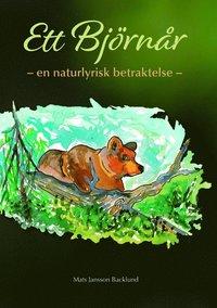 bokomslag Ett björnår : en naturlyrisk betraktelse
