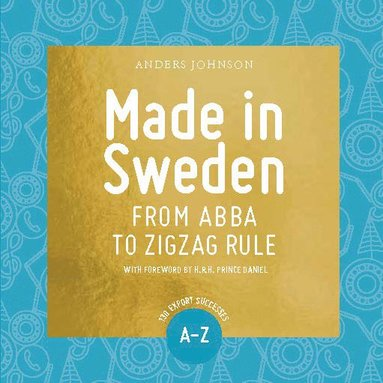 bokomslag Made in Sweden : from ABBA to zigzag rule