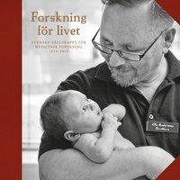 bokomslag Forskning för livet : Svenska Sällskapet för Medicinsk Forskning 1919-2019