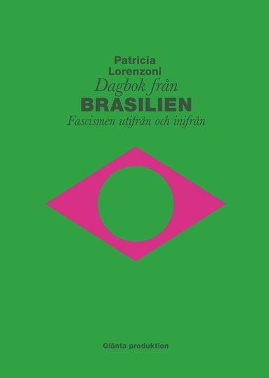 bokomslag Dagbok från Brasilien : fascismen utifrån och inifrån