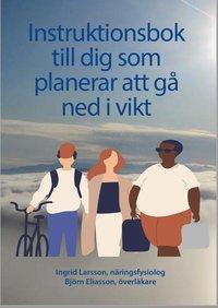 bokomslag Instruktionsbok till dig som planerar att gå ned i vikt
