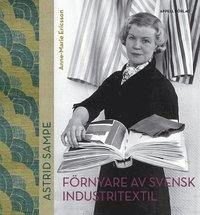 bokomslag Astrid Sampe : förnyare av svensk industritextil
