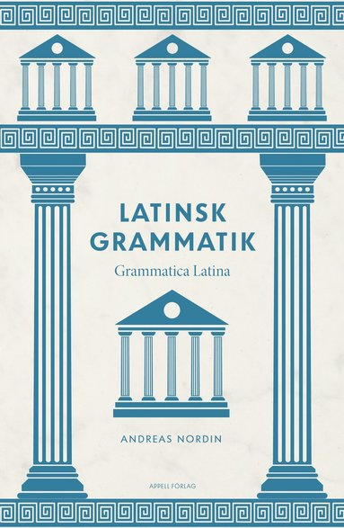 bokomslag Latinsk grammatik : Grammatica Latina