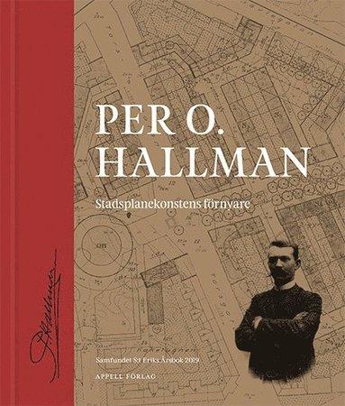 bokomslag Per Olof Hallman : stadsplanekonstens förnyare