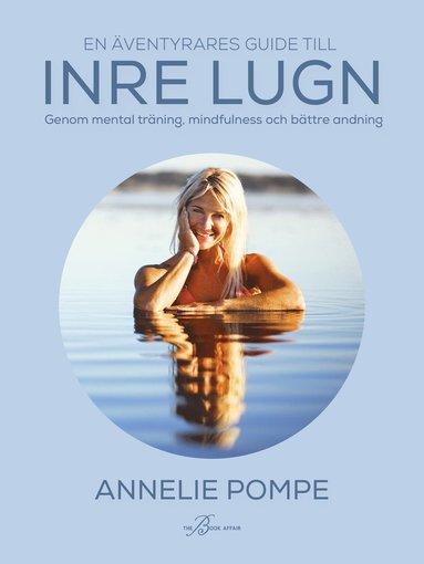 bokomslag En äventyrares guide till inre lugn genom mental träning, mindfulness och bättre andning