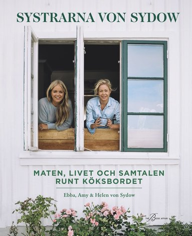 bokomslag Systrarna von Sydow : Maten, livet och samtalen runt köksbordet