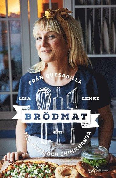 bokomslag Brödmat : från quesadilla till pizza och chimichanga