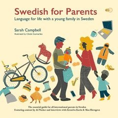 bokomslag Swedish for parents : language for life with a young family in Sweden