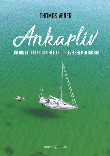 bokomslag Ankarliv : lär dig att ankra och få fler upplevelser med din båt