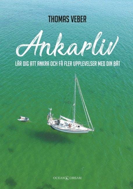 Ankarliv : lär dig att ankra och få fler upplevelser med din båt 1