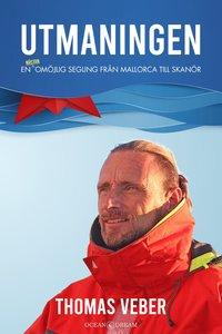 bokomslag Utmaningen : en nästan omöjlig segling från Mallorca till Skanör