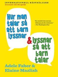 bokomslag Hur man talar så att barn lyssnar och lyssnar så att barn talar