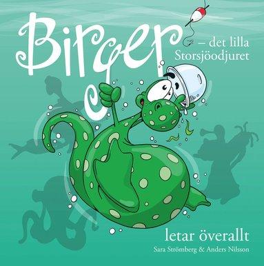 bokomslag Birger : det lilla Storsjöodjuret letar överallt