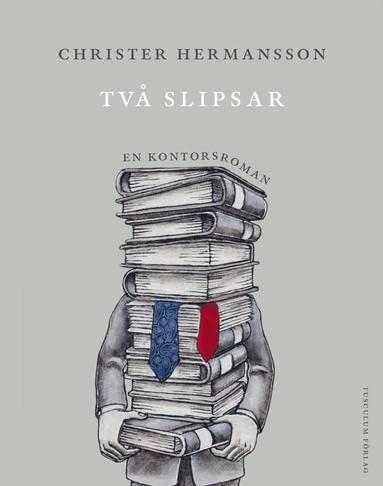bokomslag Två slipsar : en kontorsroman