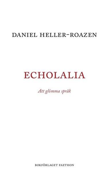bokomslag Echolalia : att glömma språk
