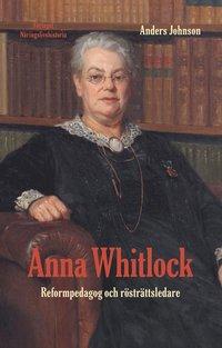 bokomslag Anna Whitlock : Reformpedagog och rösträttsledare
