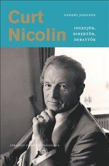 Curt Nicolin : ingenjör, direktör, debattör 1